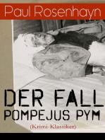 Der Fall Pompejus Pym (Krimi-Klassiker)