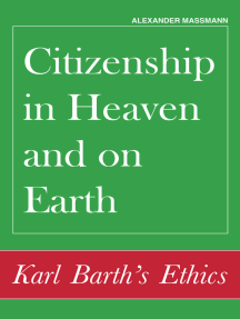 Citizenship in Heaven and on Earth: Karl Barth's Ethics