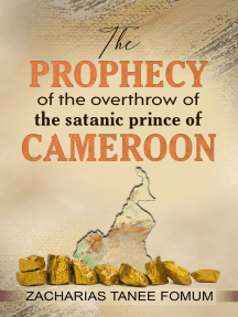 Prophecy of The Overthrow of The Satanic Prince of Cameroon