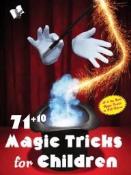 71+10 Magic Tricks for Children