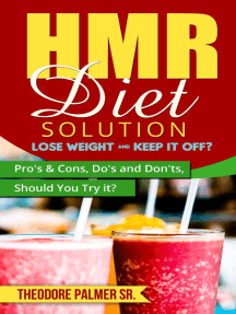 HMR Diet Solution: Lose Weight & Keep it Off? Pro's & Cons, Do's and Don'ts, Should You Try it?