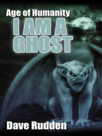 Age of Humanity:I Am A Ghost