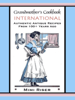 Grandmother's Cookbook, International, Authentic Antique Recipes from 100+ Years Ago