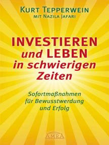 Investieren und Leben in schwierigen Zeiten: Sofortmaßnahmen für Bewusstwerdung und Erfolg