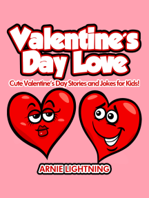 Valentine's Day Love: Cute Valentine's Day Stories and Jokes for Kids!