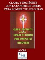 Clama y protégete con la Sangre de Cristo para romper ataduras