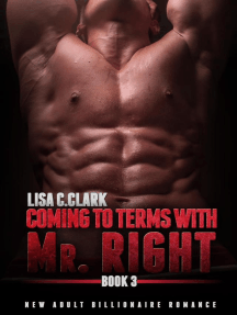 Coming to Terms with Mr. Right: Book # 3: New Adult College Romance  Alpha Series, #3