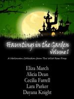 Hauntings in the Garden Volume One