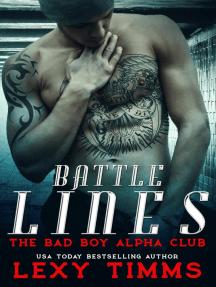 Battle Lines - Part 1: The Bad Boy Alpha Club, #1
