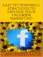 Easy Yet Powerful Strategies to Explode Your Facebook Marketing