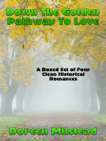 Down The Golden Pathway To Love (A Boxed Set of Four Clean Western Historical Romances)