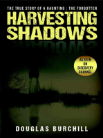 Harvesting Shadows