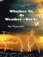 Whether To, Or Weather