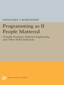 Programming as if People Mattered: Friendly Programs, Software Engineering, and Other Noble Delusions