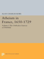 Atheism in France, 1650-1729, Volume I: The Orthodox Sources of Disbelief