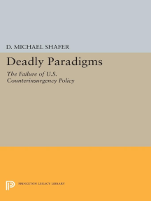 Deadly Paradigms: The Failure of U.S. Counterinsurgency Policy
