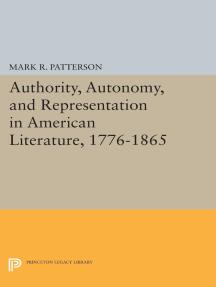 Authority, Autonomy, and Representation in American Literature, 1776-1865