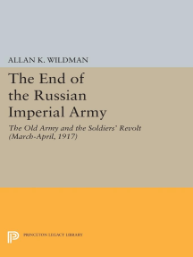 The End of the Russian Imperial Army: The Old Army and the Soldiers' Revolt (March-April, 1917)