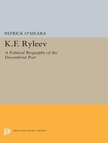 K.F. Ryleev: A Political Biography of the Decembrist Poet