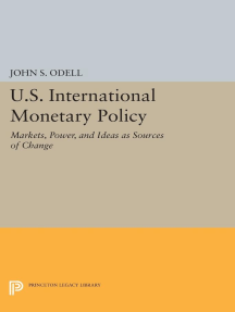 U.S. International Monetary Policy: Markets, Power, and Ideas as Sources of Change