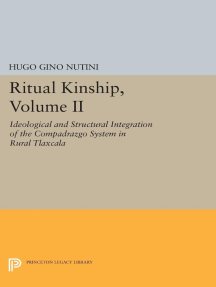 Ritual Kinship, Volume II: Ideological and Structural Integration of the Compadrazgo System in Rural Tlaxcala