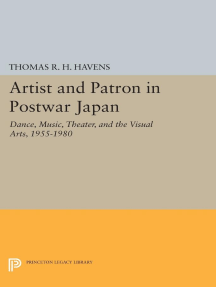 Artist and Patron in Postwar Japan: Dance, Music, Theater, and the Visual Arts, 1955-1980
