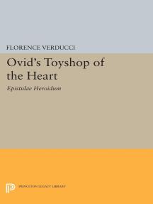 Ovid's Toyshop of the Heart: Epistulae Heroidum