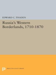 Russia's Western Borderlands, 1710-1870