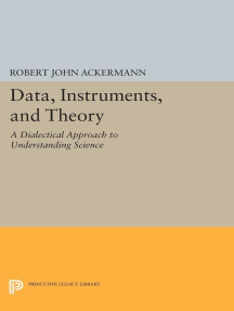 Data, Instruments, and Theory: A Dialectical Approach to Understanding Science