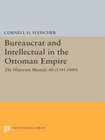 Bureaucrat and Intellectual in the Ottoman Empire: The Historian Mustafa Ali (1541-1600)