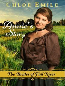Annie's Story: Brides of Fall River: Fall River Saga, #4