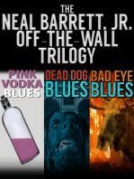 The Neal Barrett Jr. Off-the-Wall Trilogy