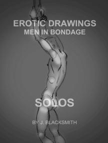 Erotic Drawings - Men In Bondage: Solos.