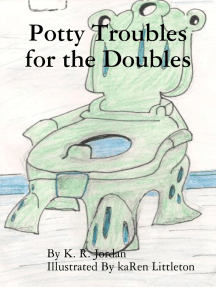 Potty Troubles for the Doubles