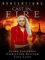 Cast In Fire