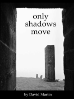 Only Shadows Move