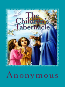 """The Children's Tabernacle: """"Or Hand-Work and Heart-Work"""""""