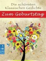 Die schönsten klassischen Gedichte zum Geburtstag - Deutsche Klassiker der Lyrik