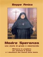 Madre Speranza - una storia di grazia e misericordia