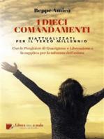 I Dieci Comandamenti - riattualizzati per il Terzo Millennio