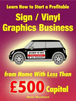 Learn How to Start a Profitable Sign / Vinyl Graphics Business from Home With Less Than £500 Capital