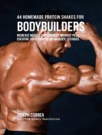 44 Homemade Protein Shakes for Bodybuilders