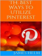 The Best Ways to Utilize Pinterest