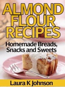 Almond Flour Recipes Homemade Breads, Snacks and Sweets