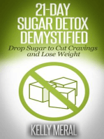 21-Day Sugar Detox Demystified Drop Sugar to Cut Cravings and Lose Weight