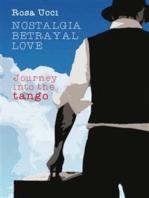 Nostalgia Betrayal Love