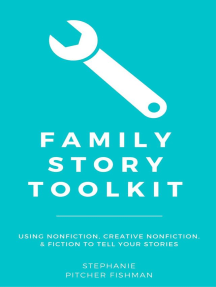Family Story Toolkit: Quick & Easy Guides for Genealogists, #4