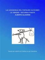 La leggenda del Topolino Azzurro - Le Origini - parte seconda