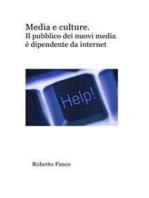 Media e culture. Il pubblico dei nuovi media si fa di Internet