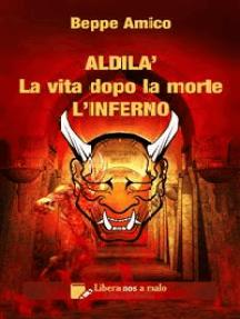 ALDILA' – la vita dopo la morte - L'INFERNO